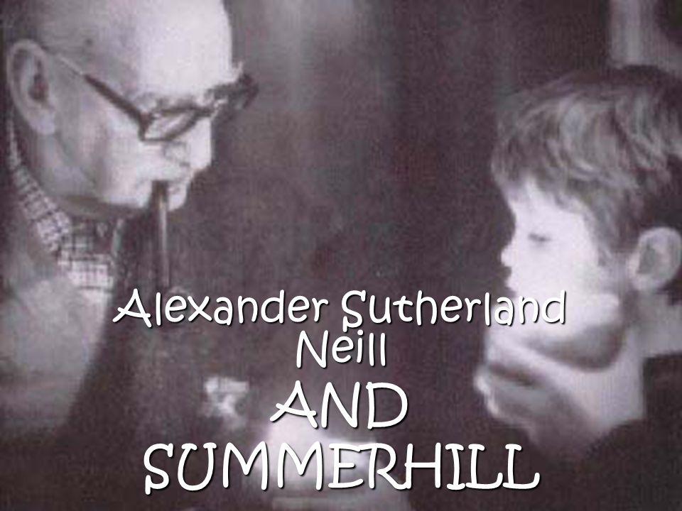 Alexander Sutherland Neill ANDSUMMERHILL