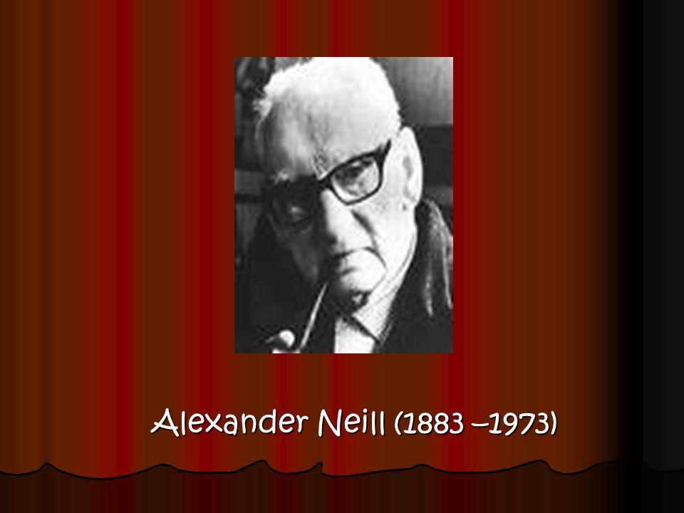 BIOGRAFÍA Alexander Neill (1883 –1973) Hijo de George Neill, un maestro de escuela rural, y de Mary Sutherland.