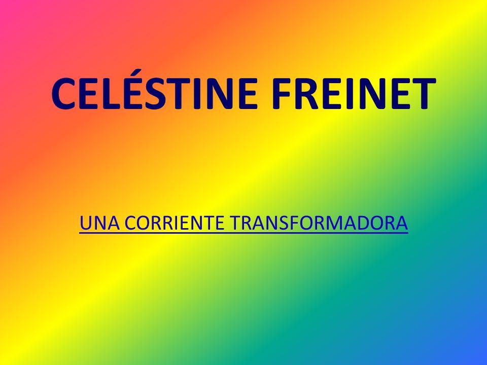 CELÉSTINE FREINET UNA CORRIENTE TRANSFORMADORA
