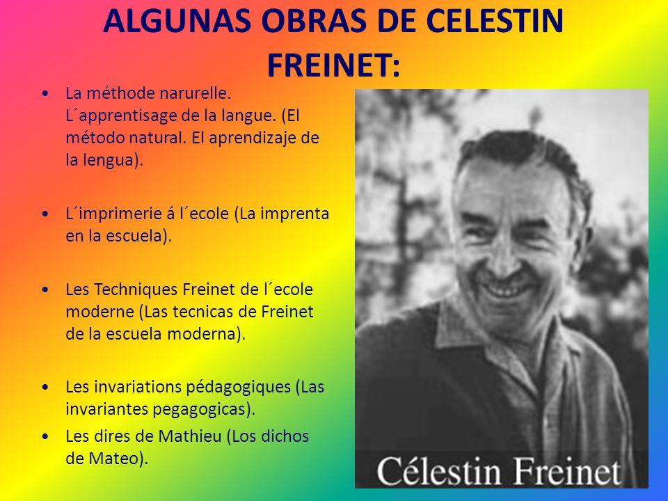 ALGUNAS OBRAS DE CELESTIN FREINET: La méthode narurelle. L´apprentisage de la langue. (El método natural. El aprendizaje de la lengua). L´imprimerie á