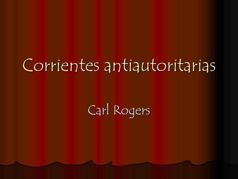 Corrientes antiautoritarias Carl Rogers