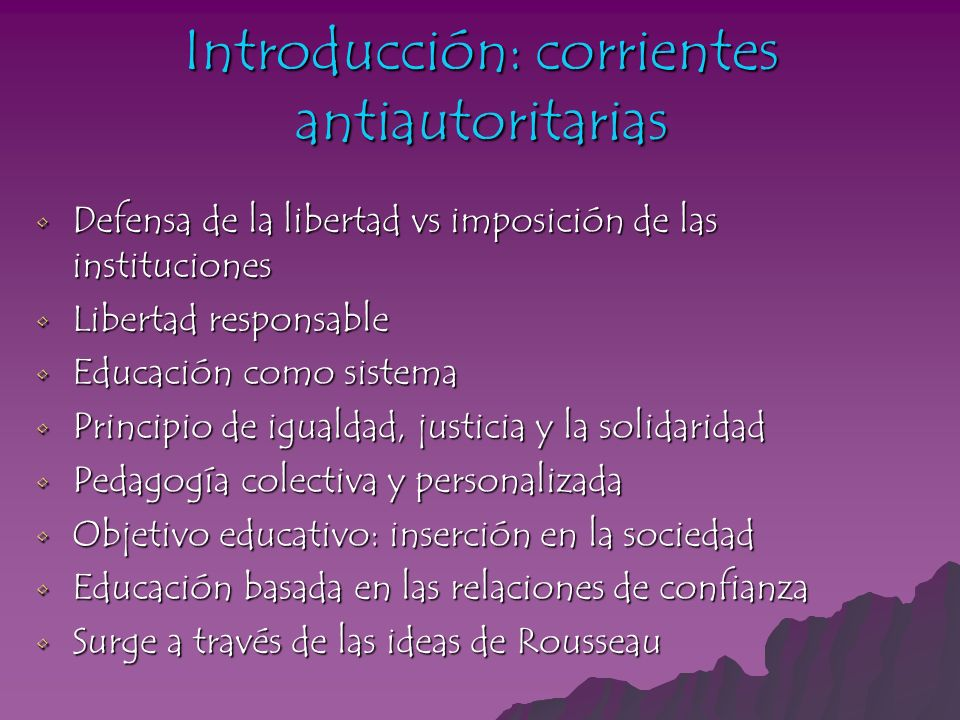 Introducción: corrientes antiautoritarias Defensa de la libertad vs imposición de las instituciones Defensa de la libertad vs imposición de las instit