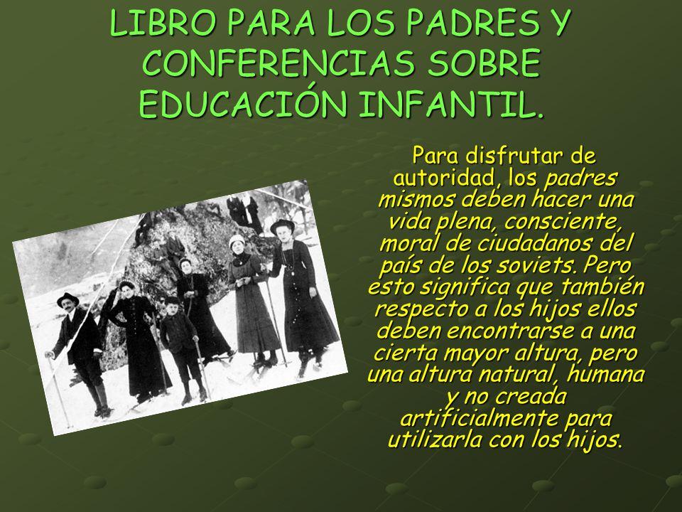 LIBRO PARA LOS PADRES Y CONFERENCIAS SOBRE EDUCACIÓN INFANTIL. Para disfrutar de autoridad, los padres mismos deben hacer una vida plena, consciente,
