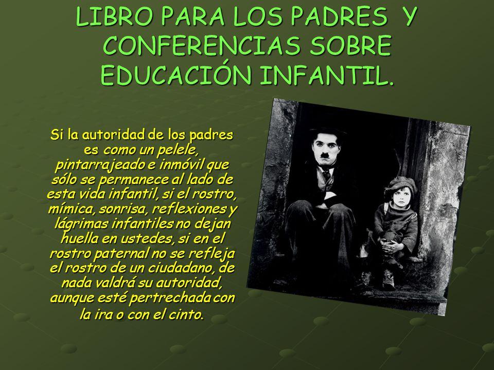 LIBRO PARA LOS PADRES Y CONFERENCIAS SOBRE EDUCACIÓN INFANTIL. Si la autoridad de los padres es como un pelele, pintarrajeado e inmóvil que sólo se pe