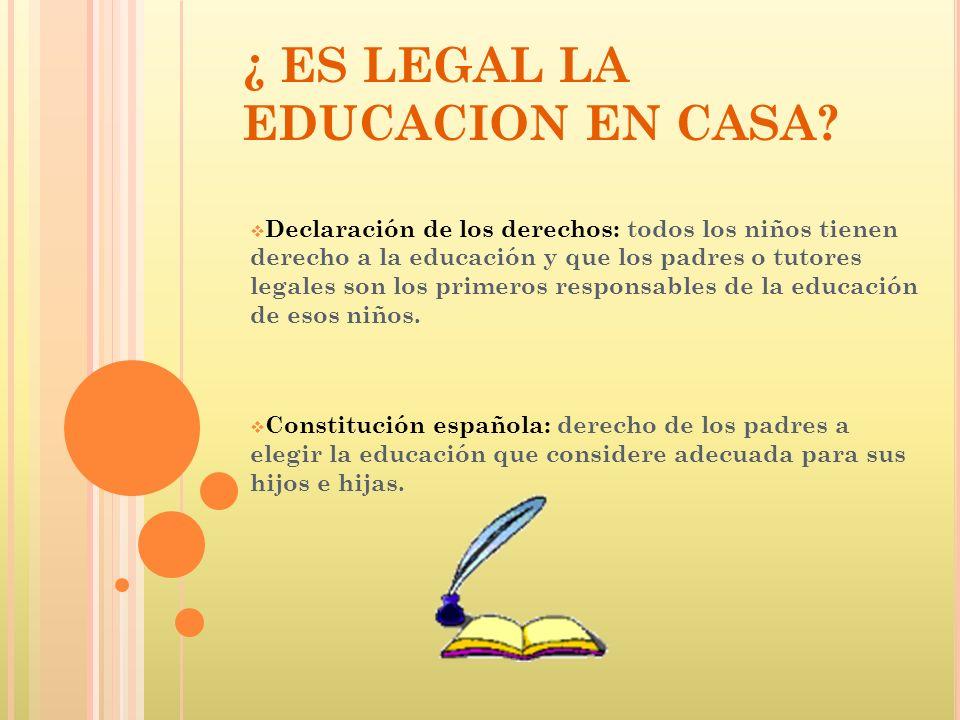 Declaración de los derechos: todos los niños tienen derecho a la educación y que los padres o tutores legales son los primeros responsables de la educ