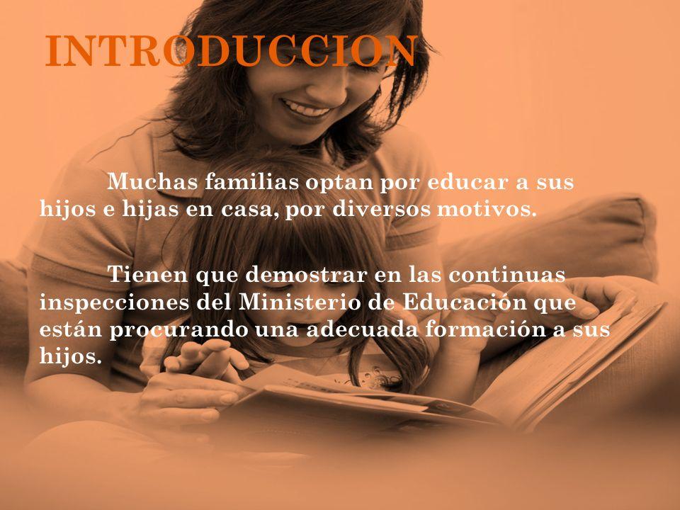 Muchas familias optan por educar a sus hijos e hijas en casa, por diversos motivos. Tienen que demostrar en las continuas inspecciones del Ministerio