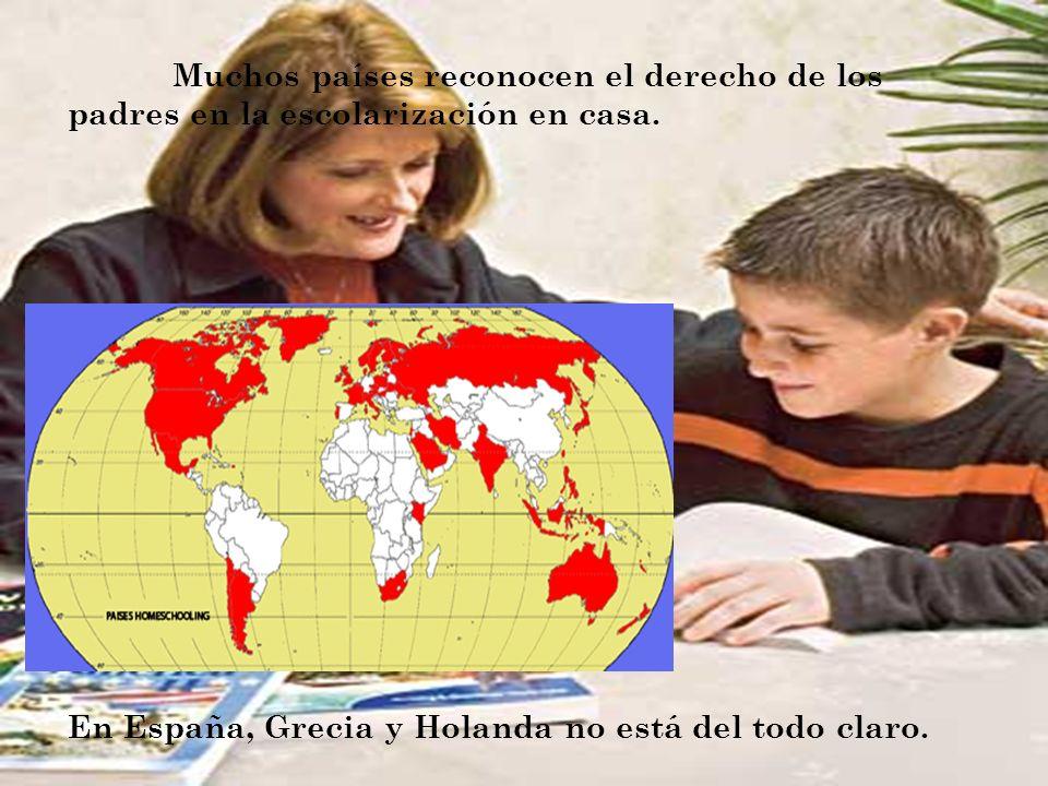 Muchos países reconocen el derecho de los padres en la escolarización en casa. En España, Grecia y Holanda no está del todo claro.