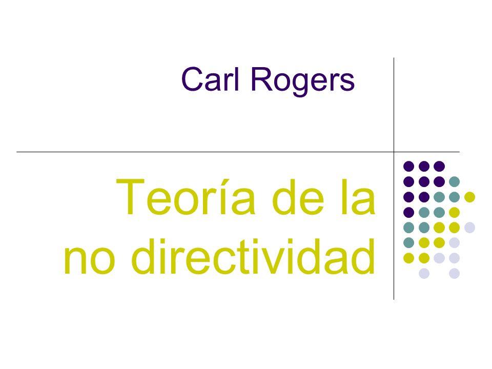 Carl Rogers Teoría de la no directividad