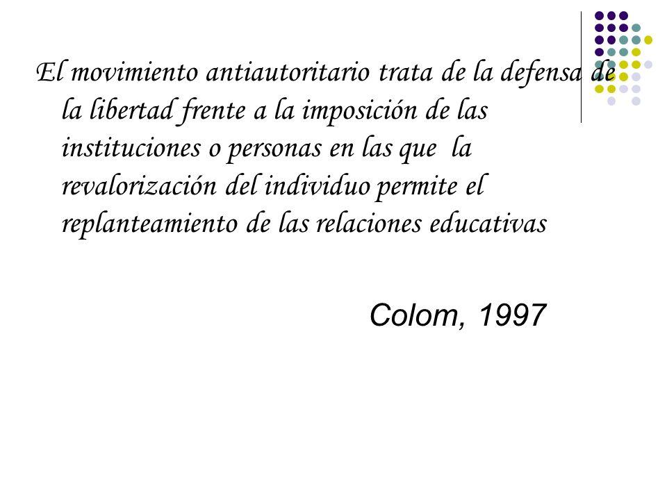 El movimiento antiautoritario trata de la defensa de la libertad frente a la imposición de las instituciones o personas en las que la revalorización d