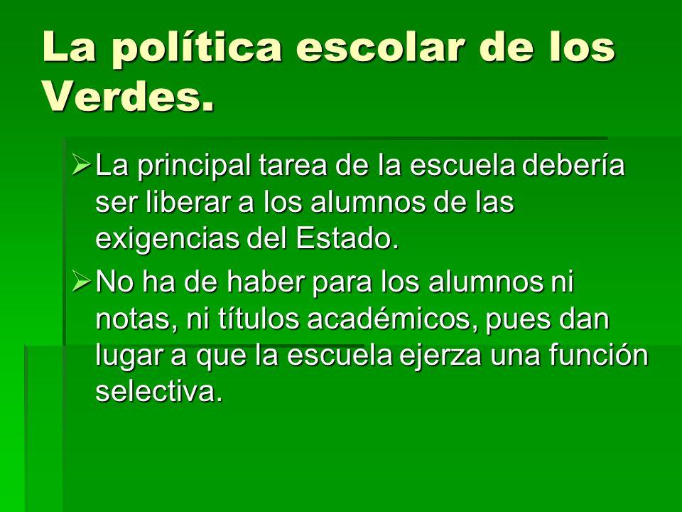 La política escolar de los Verdes.2. Los fines de la escolarización.