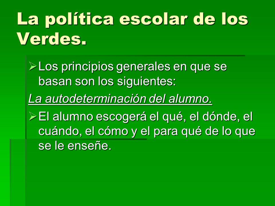 La política escolar de los Verdes.La unión de vida y aprendizaje.