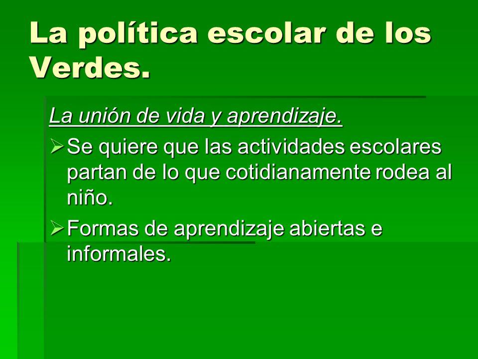 La política escolar de los Verdes.La libertad de aprendizaje.