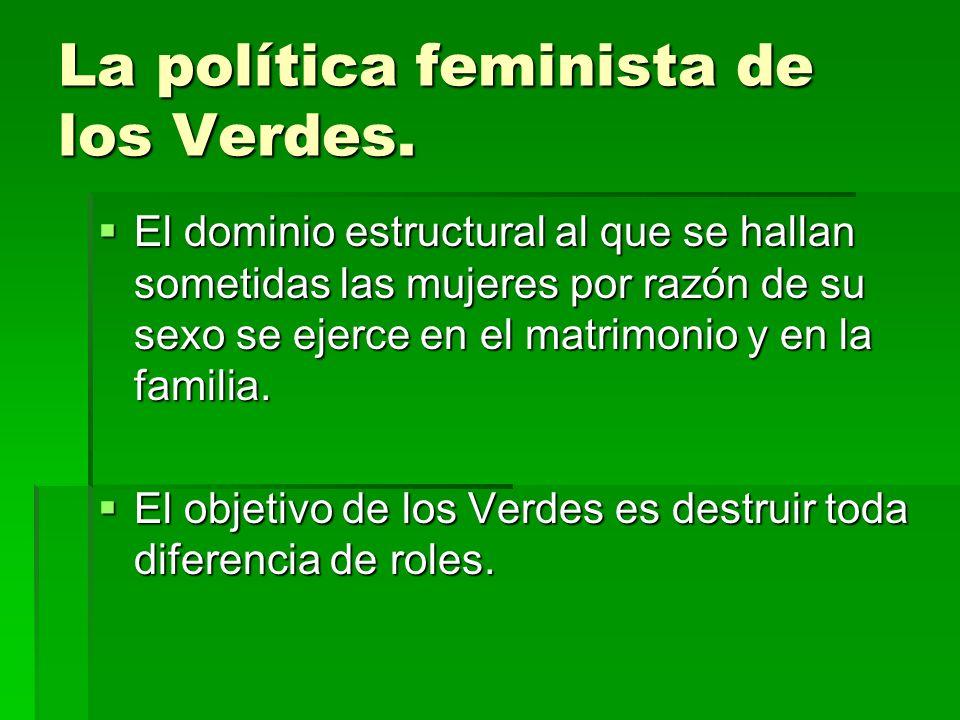 La política feminista de los Verdes.