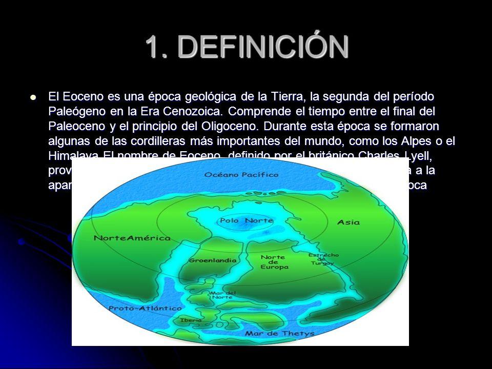 1. DEFINICIÓN El Eoceno es una época geológica de la Tierra, la segunda del período Paleógeno en la Era Cenozoica. Comprende el tiempo entre el final