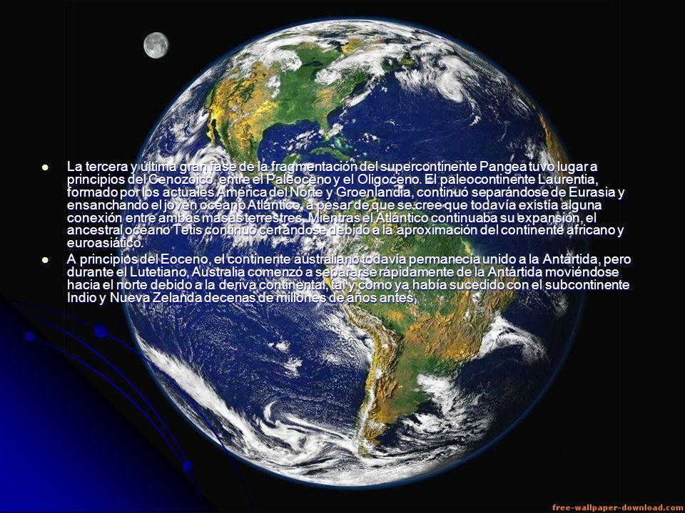 La tercera y última gran fase de la fragmentación del supercontinente Pangea tuvo lugar a principios del Cenozoico, entre el Paleoceno y el Oligoceno.