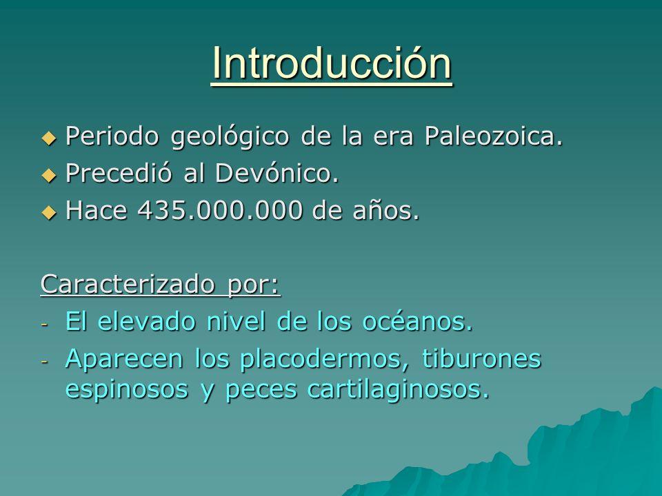 Introducción Periodo geológico de la era Paleozoica. Periodo geológico de la era Paleozoica. Precedió al Devónico. Precedió al Devónico. Hace 435.000.