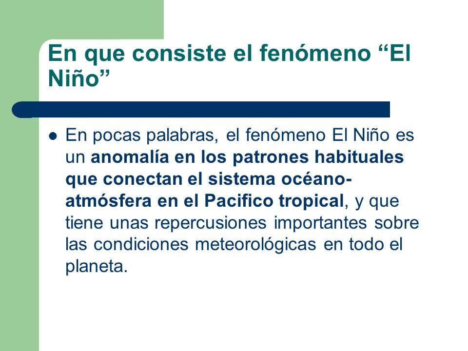 En que consiste el fenómeno El Niño En pocas palabras, el fenómeno El Niño es un anomalía en los patrones habituales que conectan el sistema océano- a