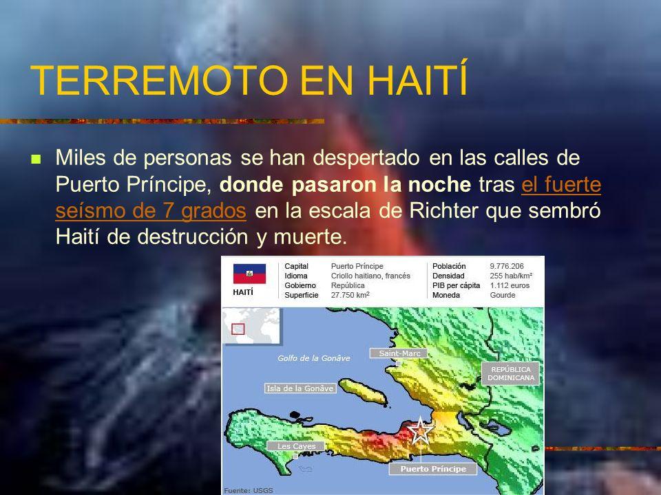 TERREMOTO EN HAITÍ Miles de personas se han despertado en las calles de Puerto Príncipe, donde pasaron la noche tras el fuerte seísmo de 7 grados en l