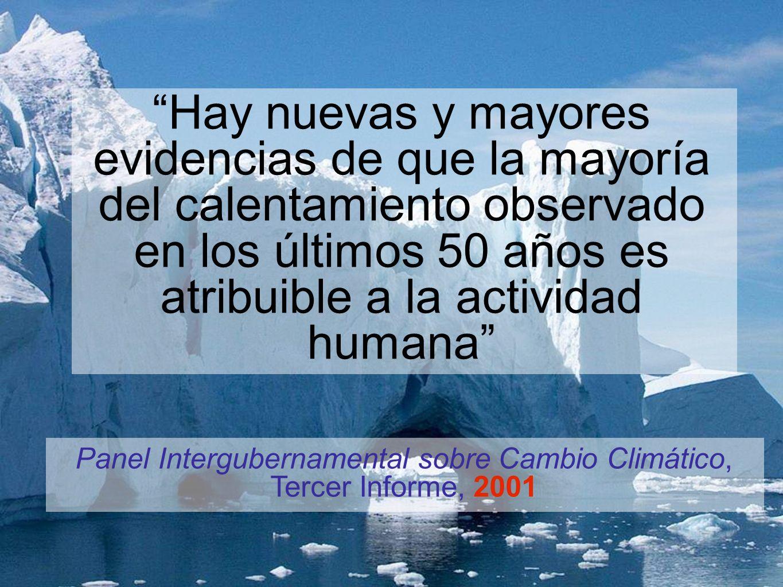 Hay nuevas y mayores evidencias de que la mayoría del calentamiento observado en los últimos 50 años es atribuible a la actividad humana Panel Intergu