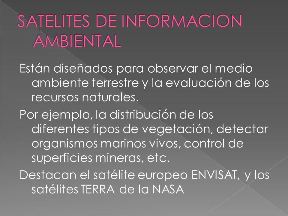 -Obtienen imágenes en la banda de luz visible y del Infrarrojo. -Situados a gran altitud 36.000 km -Los mas importantes son los de la serie Meteosat q