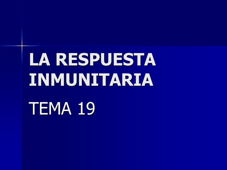 LA RESPUESTA INMUNITARIA TEMA 19