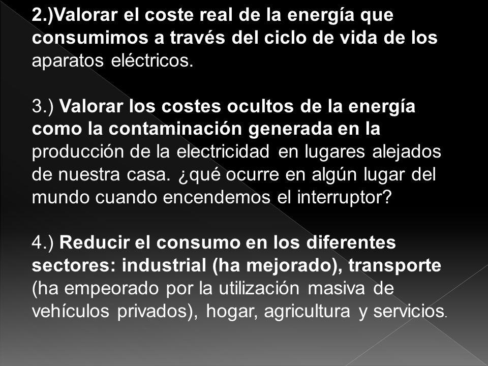 5.)Establecer medidas de ahorro personales, como uso de transporte público, revisar el consumo de automóviles, arquitectura solar pasiva, (bioclimatica) aislamientos para impedir pérdidas, electrodomésticos eficientes, reciclado de materiales.