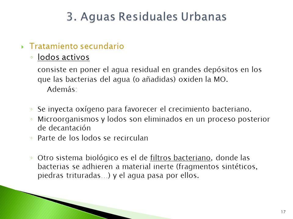 Tratamiento secundario lodos activos consiste en poner el agua residual en grandes depósitos en los que las bacterias del agua (o añadidas) oxiden la