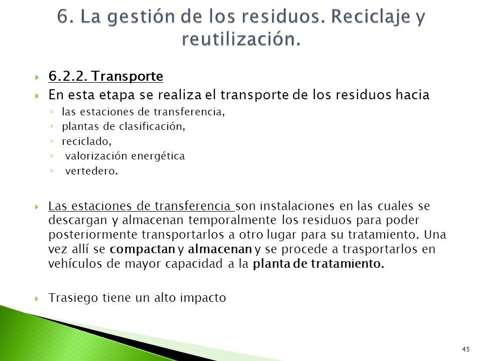 6.2.2. Transporte En esta etapa se realiza el transporte de los residuos hacia las estaciones de transferencia, plantas de clasificación, reciclado, v