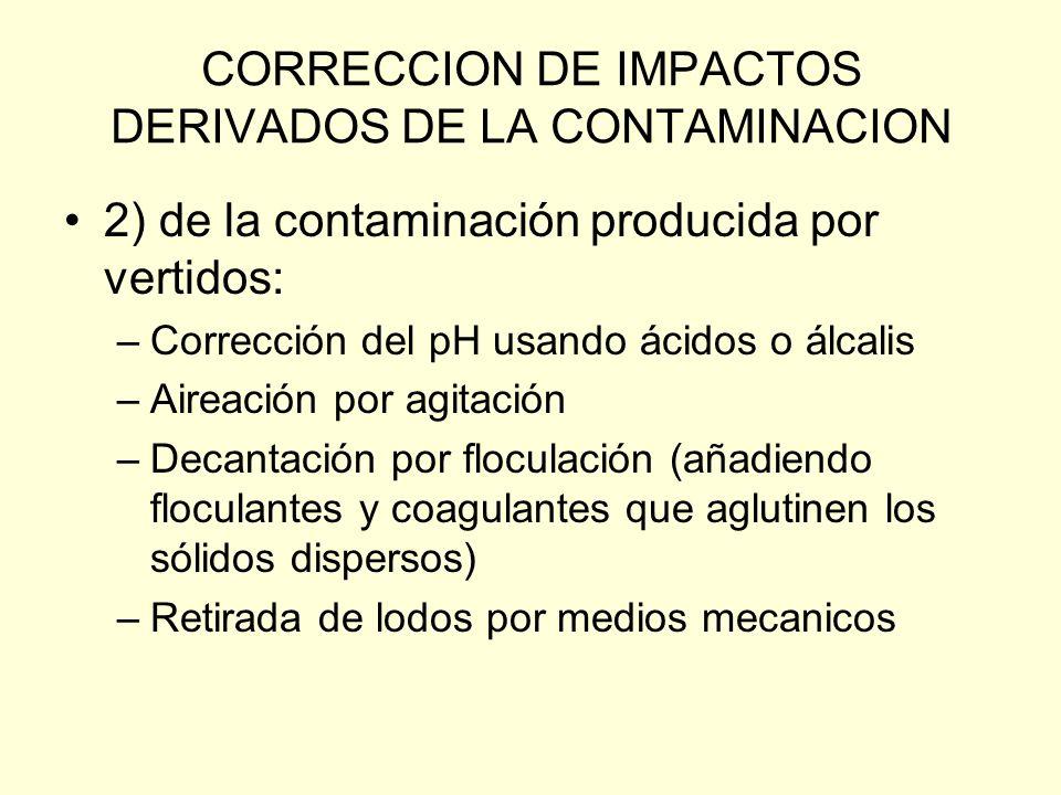 CORRECCION DE IMPACTOS DERIVADOS DE LA CONTAMINACION 1) para la corrección de las mareas negras: –Recogida manual del material flotante (usando palas,