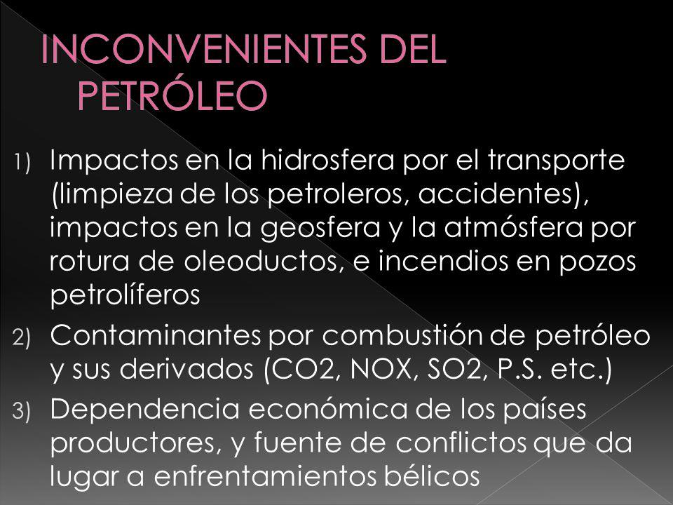 1) Impactos en la hidrosfera por el transporte (limpieza de los petroleros, accidentes), impactos en la geosfera y la atmósfera por rotura de oleoduct
