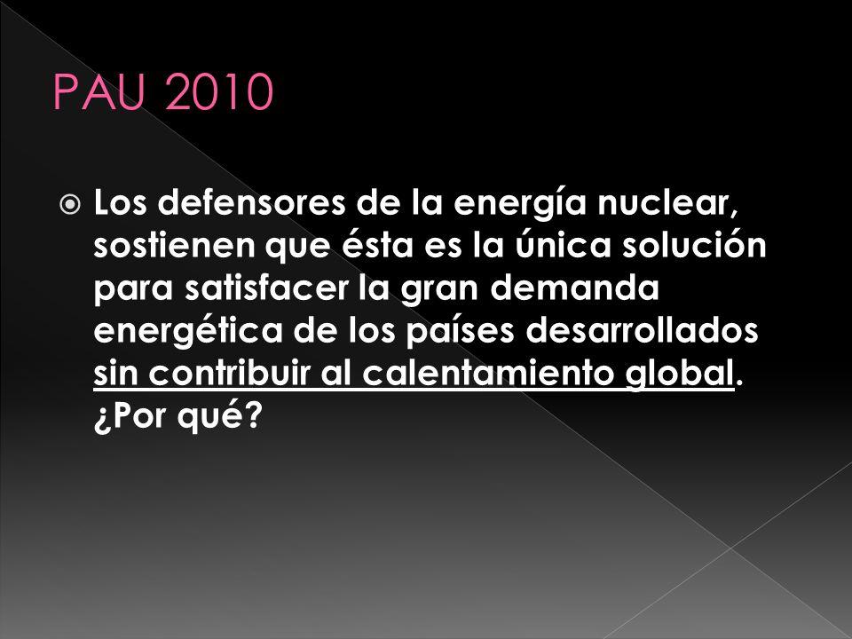 Los defensores de la energía nuclear, sostienen que ésta es la única solución para satisfacer la gran demanda energética de los países desarrollados s
