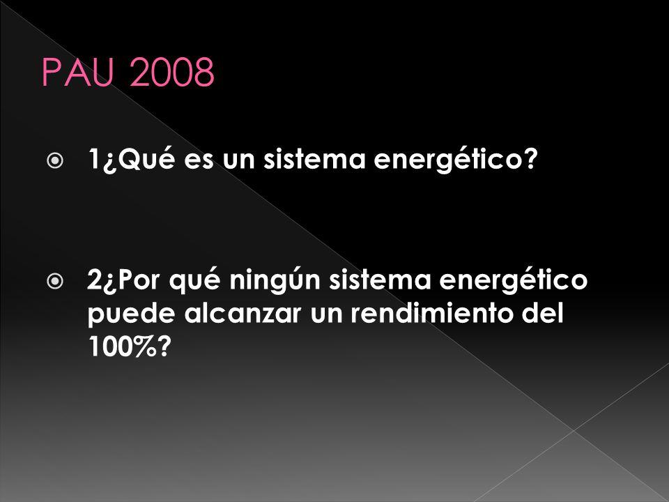 1¿Qué es un sistema energético? 2¿Por qué ningún sistema energético puede alcanzar un rendimiento del 100%?