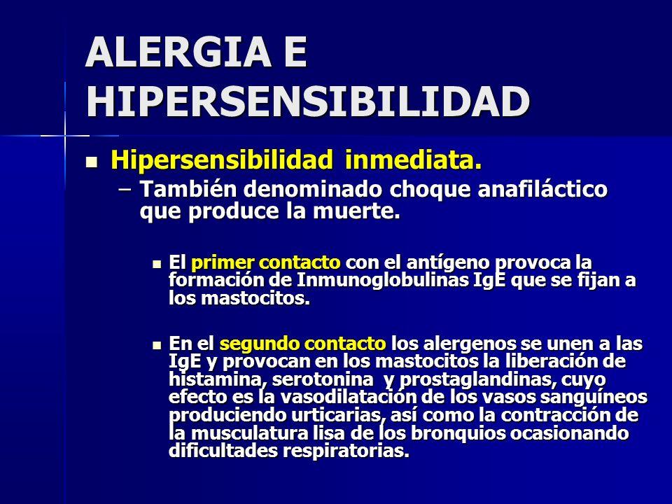 ALERGIA E HIPERSENSIBILIDAD Hipersensibilidad inmediata.