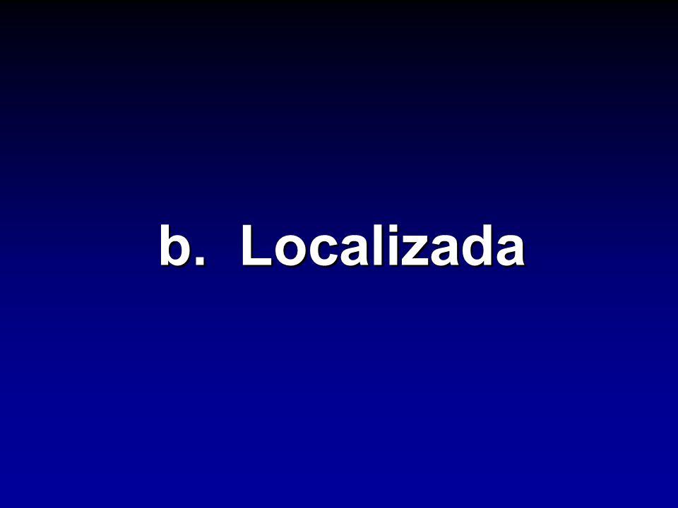 b. Localizada