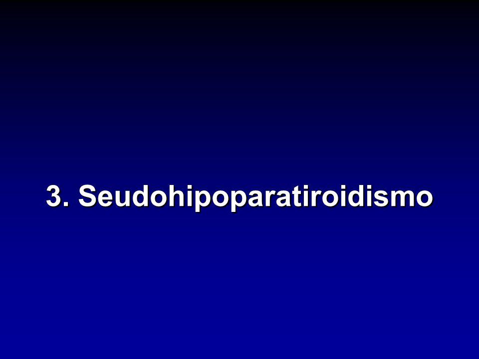 3. Seudohipoparatiroidismo