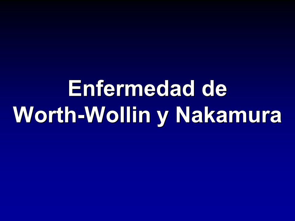 Enfermedad de Worth-Wollin y Nakamura