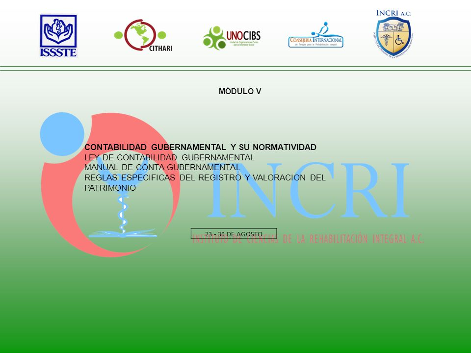 MÓDULO VI CONTABILIDAD GUBERNAMENTAL Y SU NORMATIVIDAD MARCO CONCEPTUAL DE CONTABILIDAD GUBERNAMENTAL POSTULADOS BASICOS DE CONTABILIDAD GUBERNAMENTAL NORMAS Y METODOLOGIA MOMENTOS CONTABLES DE EGRESOS CLASIFICADOR POR RUBROS DE INGRESOS 6-13-20 AGOSTO