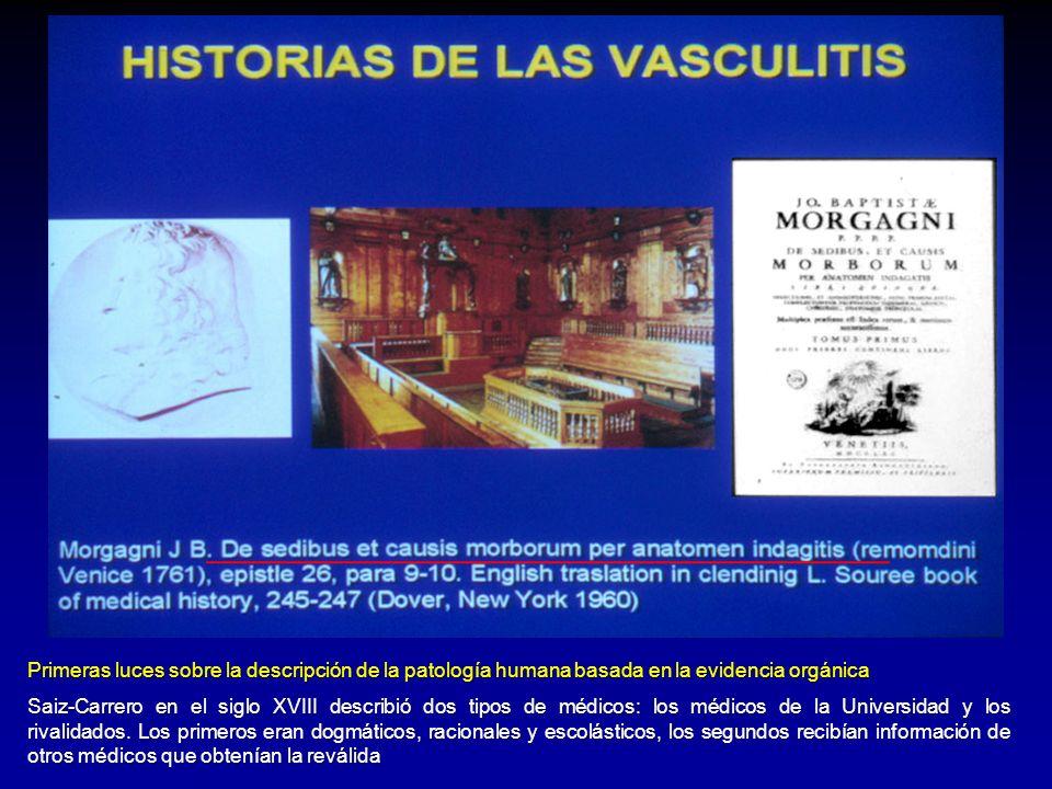 Primeras luces sobre la descripción de la patología humana basada en la evidencia orgánica Saiz-Carrero en el siglo XVIII describió dos tipos de médic