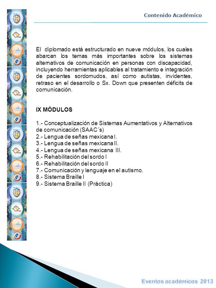 Contenido Académico El diplomado está estructurado en nueve módulos, los cuales abarcan los temas más importantes sobre los sistemas alternativos de c