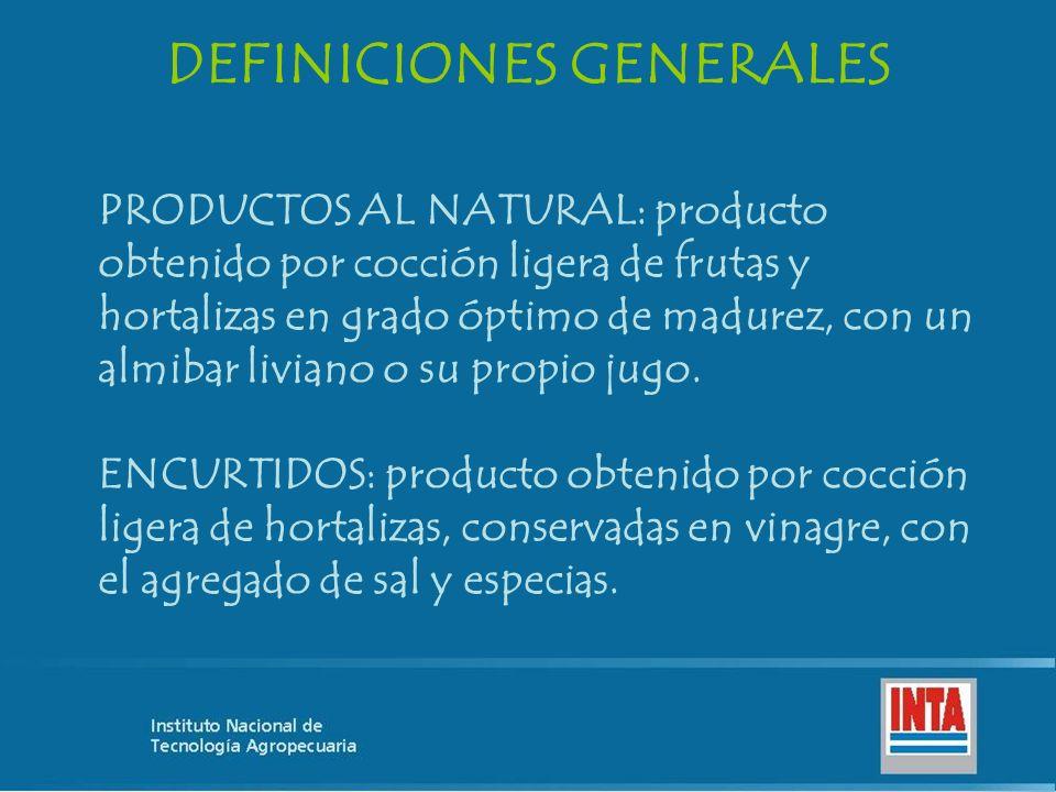 PRODUCTOS AL NATURAL: producto obtenido por cocción ligera de frutas y hortalizas en grado óptimo de madurez, con un almibar liviano o su propio jugo.