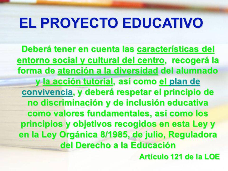 Deberá tener en cuenta las características del entorno social y cultural del centro, recogerá la forma de atención a la diversidad del alumnado y la a
