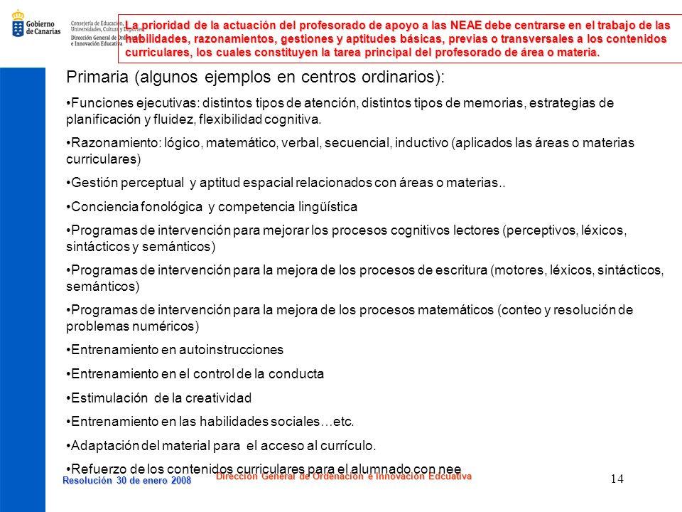 Resolución 30 de enero 2008 Resolución 30 de enero 2008 Dirección General de Ordenación e Innovación Edcuativa 14 La prioridad de la actuación del pro