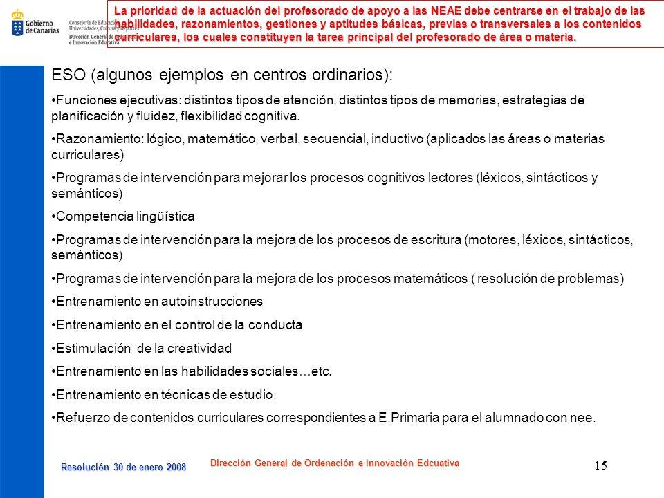 Resolución 30 de enero 2008 Resolución 30 de enero 2008 Dirección General de Ordenación e Innovación Edcuativa 15 La prioridad de la actuación del pro