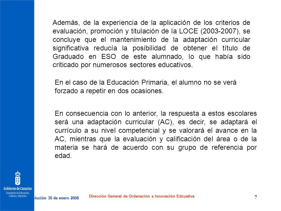Resolución 30 de enero 2008 Resolución 30 de enero 2008 Dirección General de Ordenación e Innovación Edcuativa 7 En el caso de la Educación Primaria,