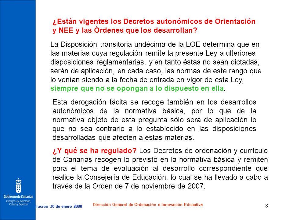 Resolución 30 de enero 2008 Resolución 30 de enero 2008 Dirección General de Ordenación e Innovación Edcuativa 8 ¿Están vigentes los Decretos autonómi