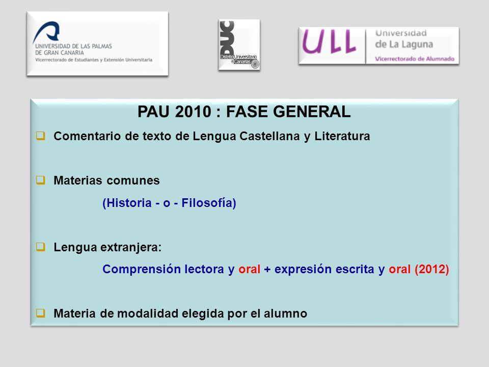 PAU 2010 : FASE GENERAL Comentario de texto de Lengua Castellana y Literatura Materias comunes (Historia - o - Filosofía) Lengua extranjera: Comprensi