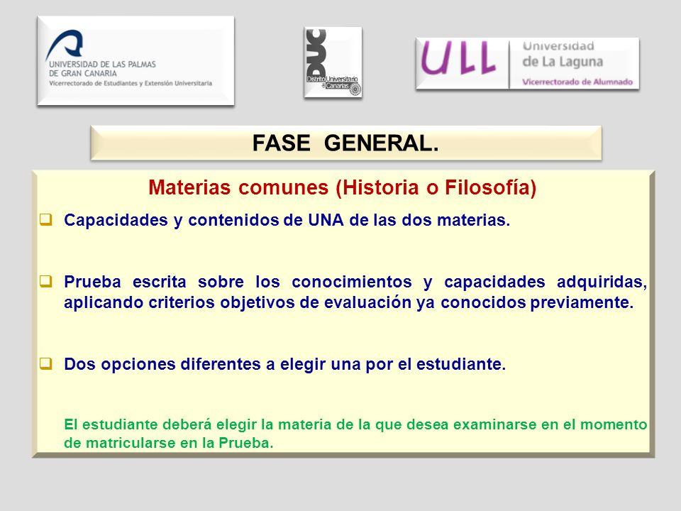 Materias comunes (Historia o Filosofía) Capacidades y contenidos de UNA de las dos materias.
