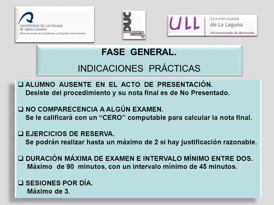 FASE GENERAL. INDICACIONES PRÁCTICAS FASE GENERAL.
