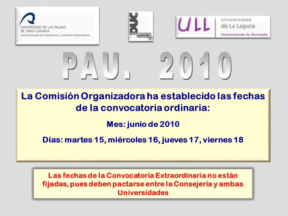 La Comisión Organizadora ha establecido las fechas de la convocatoria ordinaria: Mes: junio de 2010 Días: martes 15, miércoles 16, jueves 17, viernes