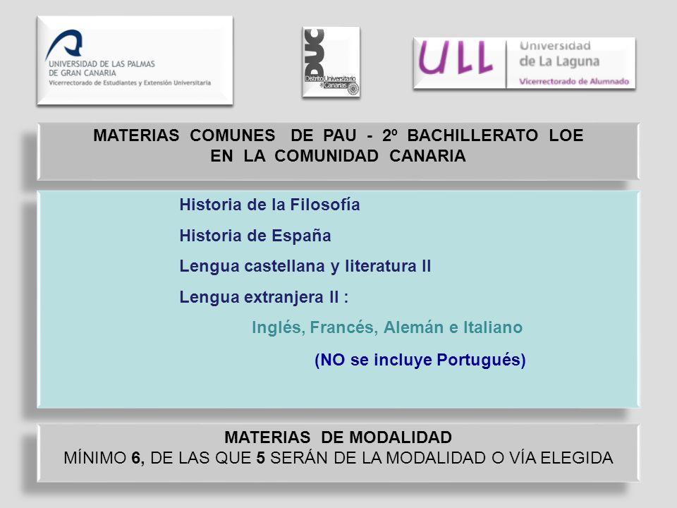 MATERIAS COMUNES DE PAU - 2º BACHILLERATO LOE EN LA COMUNIDAD CANARIA MATERIAS COMUNES DE PAU - 2º BACHILLERATO LOE EN LA COMUNIDAD CANARIA Historia d
